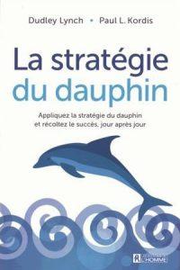 Lynch Dudley-La stratégie du dauphin